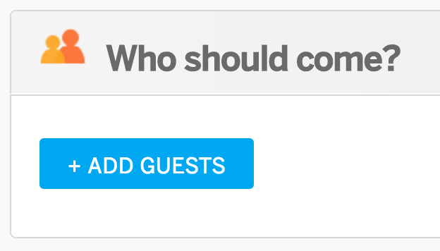 Add Guests is located in the box labeled Who should come?